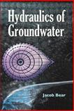 Hydraulics of Groundwater, Bear, Jacob, 0486453553