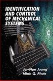 Identification and Control of Mechanical Systems, Juang, Jer-Nan and Phan, Minh Q., 0521783550