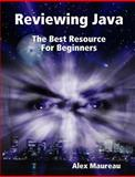 Reviewing Java, Alex Maureau, 0557043557