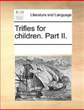 Trifles for Children Part II, See Notes Multiple Contributors, 1170203558