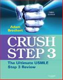 Crush Step 3 : The Ultimate USMLE Step 3 Review, Brochert, Adam, 1416053557