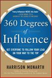 360 Degrees of Influence: Get Everyone to Follow Your Lead on Your Way to the Top, Monarth, Harrison, 007177355X