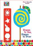 Shapes to See, Shapes to Draw! (the World of Eric Carle), Eric Carle, 0375873554