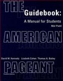 The American Pageant Guidebook : A History of the Republic, Piehl, Mel and Bailey, Thomas, 0618103554