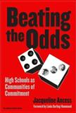 Beating the Odds : High Schools As Communities of Commitment, Ancess, Jacqueline, 0807743550