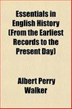 Essentials in English History, Albert Perry Walker, 1151863556