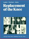 Replacement of the Knee, Laskin, R. S. and Denham, R. A., 1447113551
