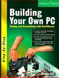 Building Your Own PC : Buying and Assembling with Confidence, Lee, Arnie, 1557553556