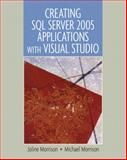 Creating SQL Server 2005 Applications with Visual Studio, Morrison, Joline and Morrison, Charles M., 0131463551