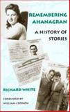 Remembering Ahanagran : A History of Stories, White, Richard and Cronon, William, 0295983558