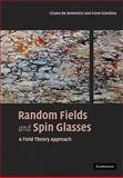 Random Fields and Spin Glasses : A Field Theory Approach, De Dominicis, Cirano and Giardina, Irene, 0521143551