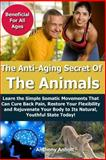 Anti Aging Secret of the Animals, Anthony Anholt, 1496163559