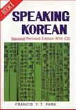 Speaking Korean : Book I (Second Revised Edition) w/ CD, Park, Francis Y. T., 1565913558