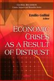 Economic Crises as a Result of Distrust, Gullini, Emilio, 1607413558