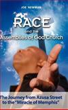 "Race and the Assemblies of God Church : The Journey from Azusa Street to the ""Miracle of Memphis"", Newman, Joe, 1934043559"