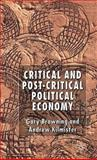Critical and Post-Critical Political Economy, Browning, Gary K. and Kilmister, Andrew, 0333963555