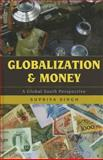 Globalization and Money, Singh, Supriya, 1442213558
