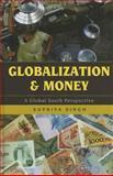Globalization and Money, Singh, Supriya, 1442213558