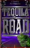 Tequila Road, Pat Dismukes, 1492953555