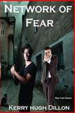 Network of Fear, Kerry Dillon, 1499503555