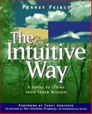 The Intuitive Way : A Guide to Living from Inner Wisdom, Peirce, Penney, 1885223552