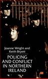 Policing and Conflict in Northern Ireland, Wright, Joanne and Bryett, Keith, 0312233558