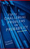 Fifty Challenging Problems in Probability with Solutions, Mosteller, Frederick, 0486653552