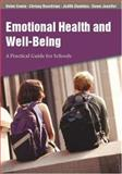 Emotional Health and Well-Being : A Practical Guide for Schools, Cowie, Helen and Barnsley, Judith, 0761943552