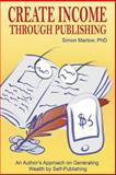 Create Income Through Publishing, Simon Marlow, 1499733550