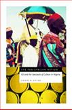 The Pan-African Nation : Oil and the Spectacle of Culture in Nigeria, Apter, Andrew H., 0226023559