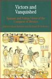 Victors and Vanquished : Spanish and Nahua Views of the Conquest of Mexico, Schwartz, Stuart B., 0312393555