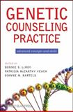 Genetic Counseling Practice : Advanced Concepts and Skills, Veach, Patricia McCarthy and Bartels, Dianne M., 0470183551