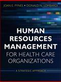 Human Resources Management for Health Care Organizations : A Strategic Approach, Pynes, Joan E. and Lombardi, Donald N., 0470873558