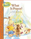 What Is Prayer?, Kathleen Long Bostrom, 0842353550