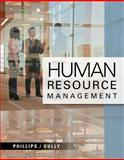 Human Resource Management, Phillips, Jean and Gully, Stanley, 1111533555
