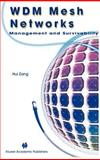 WDM Mesh Networks : Management and Survivability, Zang, Hui, 1402073550