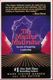 Master Motivator : Secrets of Inspiring Leadership, Hansen, Mark Victor and Batten, Joe, 1558743553