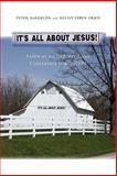 It's All about Jesus! : Faith as an Oppositional Collegiate Subculture, Magolda, Peter and Gross, Kelsey Ebben, 1579223559