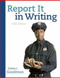 Report It in Writing, Goodman, Debbie J., 0136093558