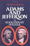 Adams and Jefferson : A Revolutionary Dialogue, Peterson, Merrill D., 0195023552