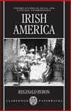 Irish America, Byron, Reginald, 0198233558