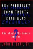Are Predatory Commitments Credible? : Who Should the Courts Believe?, Lott, John R., Jr., 0226493555