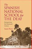 The Spanish National Deaf School : Portraits from the Nineteenth Century, Plann, Susan, 1563683555