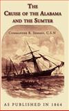 The Cruise of the Alabama and the Sumter, Ralph Semmes, 1582183554