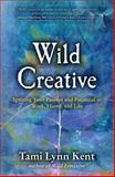 Wild Creative, Tami Lynn Kent, 1582703558