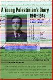 A Young Palestinian's Diary, 1941-1945 : The Life of Sami 'Amr, , 0292723555