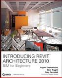 Introducing Revit Architecture 2010, Tatjana Dzambazova and Eddy Krygiel, 047047355X