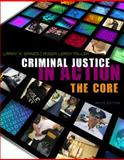Criminal Justice in Action : The Core, Gaines, Larry K. and Miller, Roger LeRoy, 0495913553