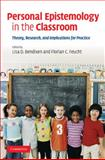 Personal Epistemology in the Classroom : Theory, Research, and Implications for Practice, , 0521883555