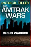 The Amtrak Wars: Cloud Warrior, Patrick Tilley, 144821355X